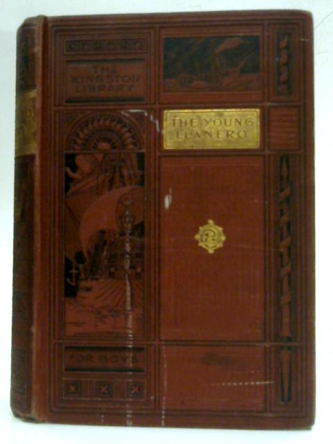 The Young Llanero By W.H.G. Kingston