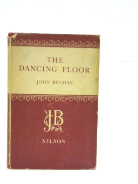 The Dancing Floor By John Buchan