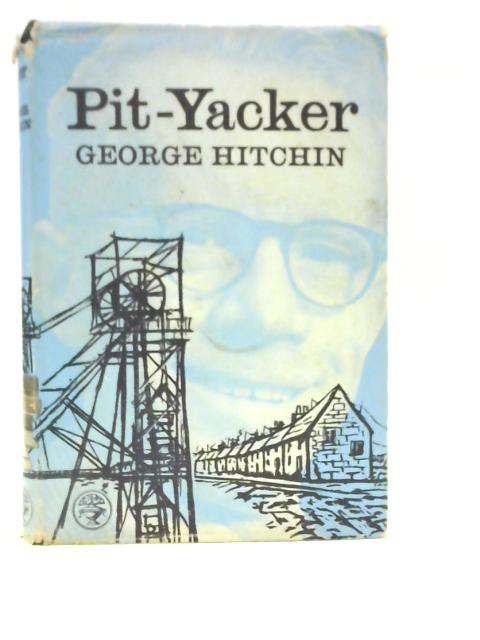 Pit-Yacker By George Hitchin