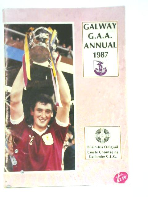 Galway G.A.A. Annual 1987 By Various