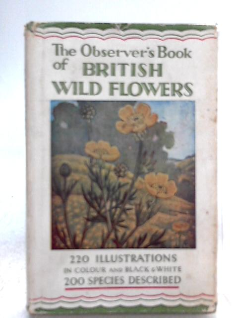 The Observer's Book of British Wild Flowers - Book No 2. By W. J. Stokoe (Ed.)