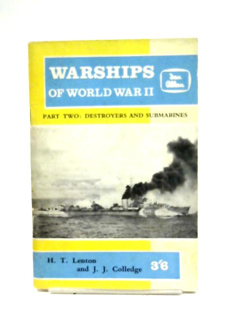 Warships Of World War II: Part 2 By H. T. Lenton & J. J. Colledge