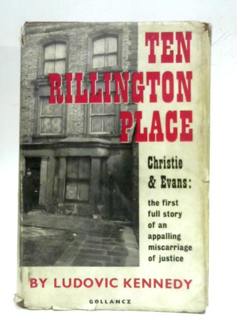 Ten Rillington Place. By Ludovic. Kennedy