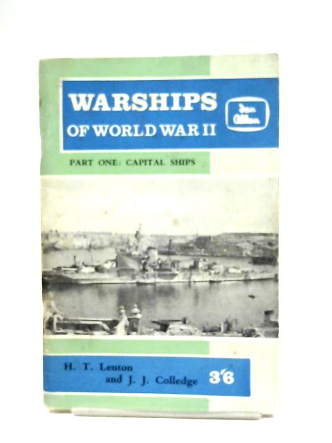 Warships Of World War II: Part 1 By H. T. Lenton & J. J. Colledge