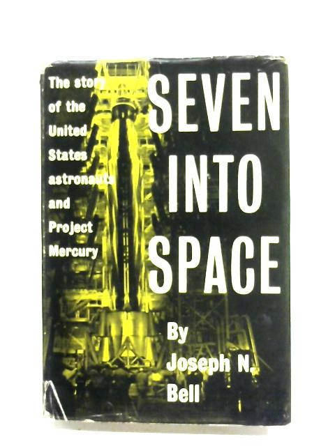 Seven Into Space By Joseph N. Bell