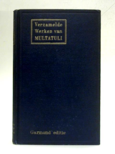 Verzamelde Werken van Multatuli Vol X By Eduard Douwes Dekker