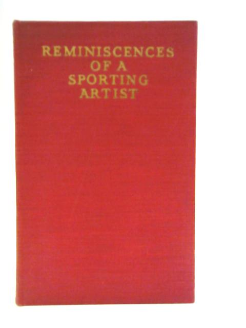 Reminiscences of a Sporting Artist By Lionel Edwards