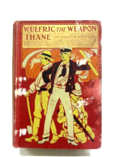 Wulfric The Weapon-Thane By Charles W. Whistler