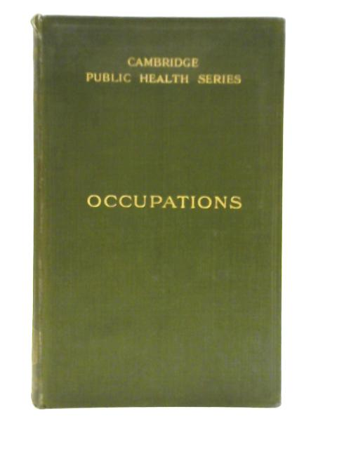 Occupations from the Social Hygiene and Medical Points of View By Sir Thomas Oliver