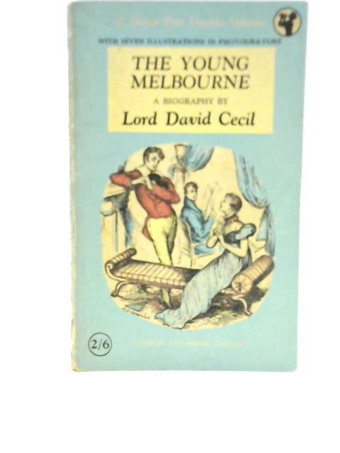 The Young Melbourne By Lord David Cecil