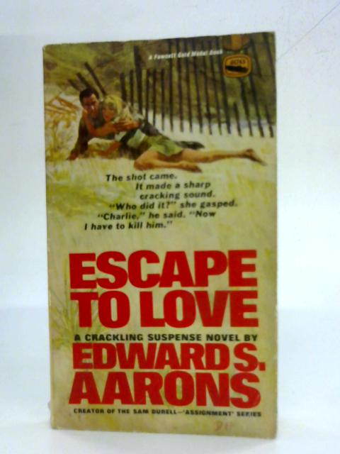 Escape To Love (205) By Edward S. Aarons