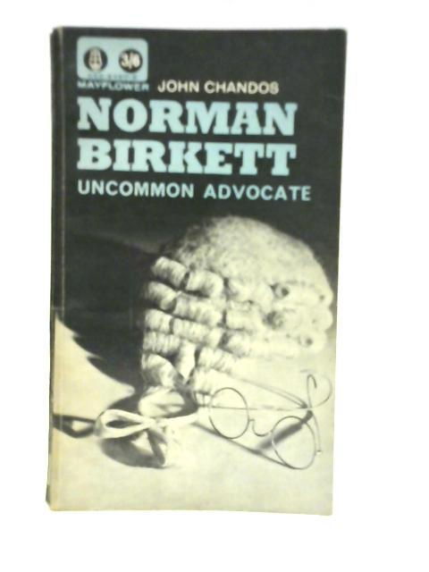 Norman Birkett, Uncommon Advocate By John Chandos