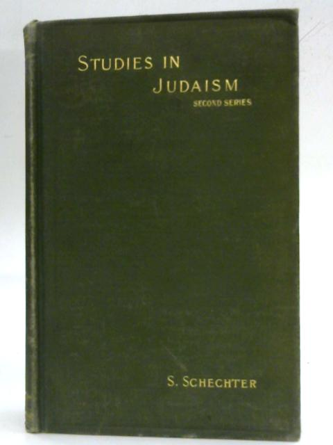 Studies in Judaism By S. Schechter