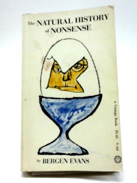 The Natural History of Nonsense (A Vintage Book) By Bergen Evans