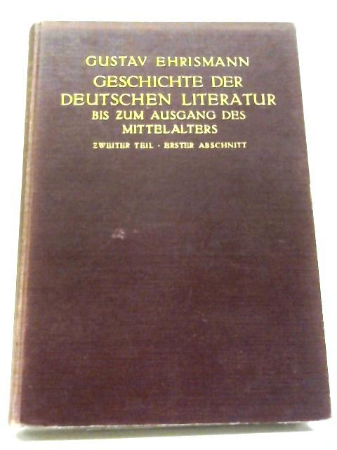 Geschichte Der Deutschen Literatur Bis Zum Ausgang Des Mittelalters By Gustav Ehrismann