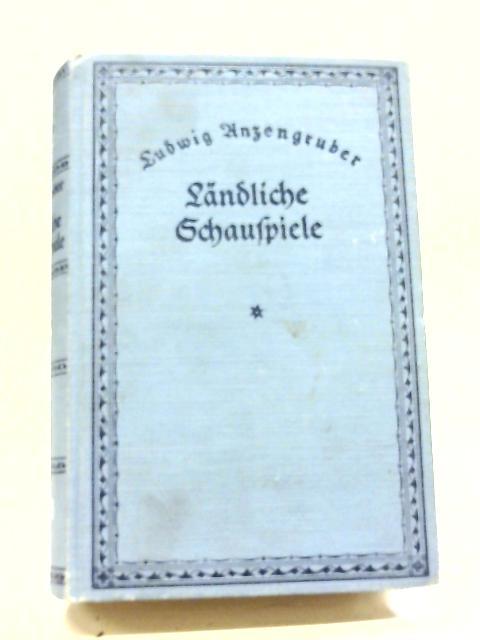 Landliche Schauspiele By Ludwig Anzengruber