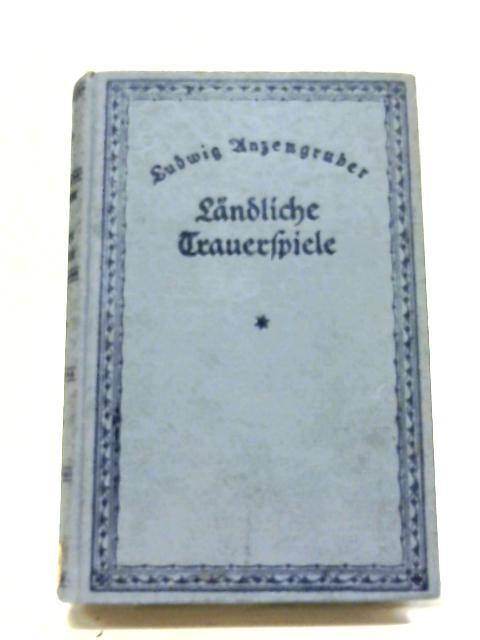Landliche Trauerspiele By Ludwig Anzengruber