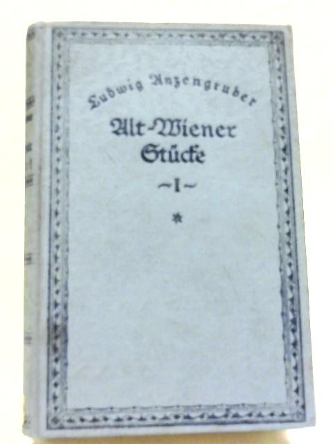 Alt Wiener Stucke Erste Sammlung By Ludwig Anzengruber