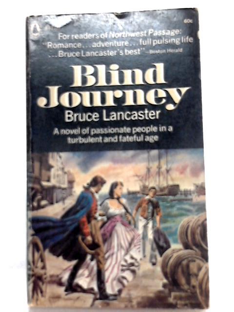 Blind Journey By Bruce Lancaster