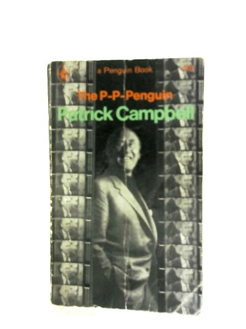 The P-P-Penguin Patrick Campbell By Kaye Webb (Ed.)