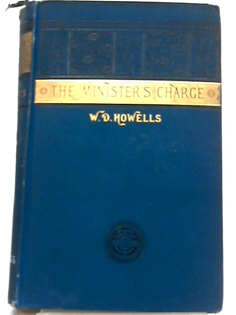 The Minister's Charge or The Apprenticeship of Lemuel Barker By William Dean Howells
