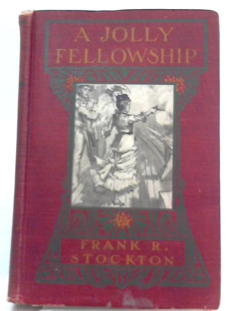 A Jolly Fellowship By Frank R. Stockton