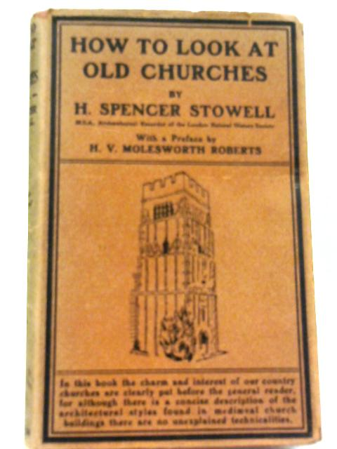 How to Look at Old Churches By H Spencer Stowell