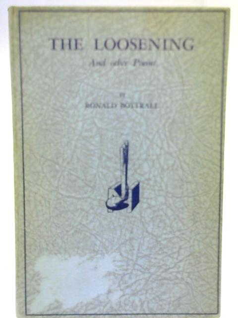 The Loosening and Other Poems. By Ronald Bottrall