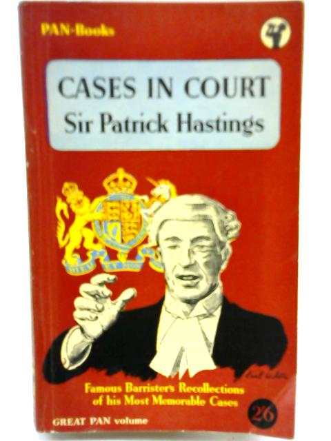 Cases in Court By Sir Patrick Hastings
