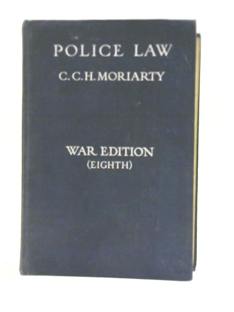 Police Law By Cecil C.H. Moriarty