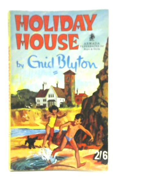 Holiday House By Enid Blyton