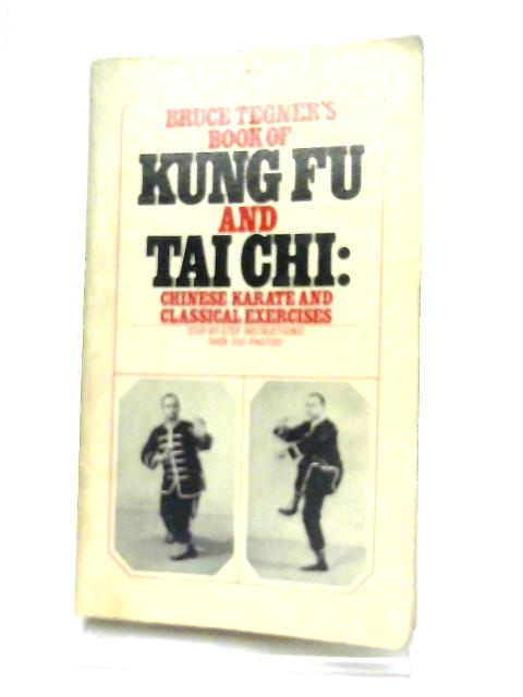 Book of Kung Fu and Tai Chi By Bruce Tegner