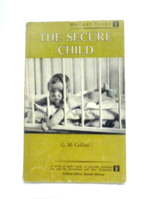 The Secure Child By G. M. Collins