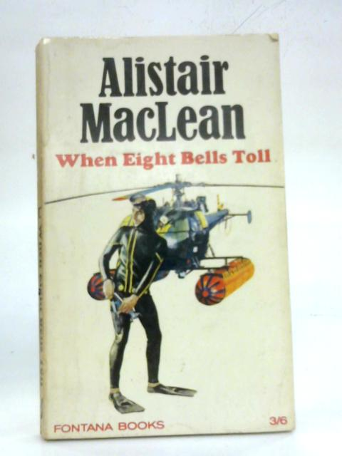 When Eight Bells Toll. By Alistair Maclean