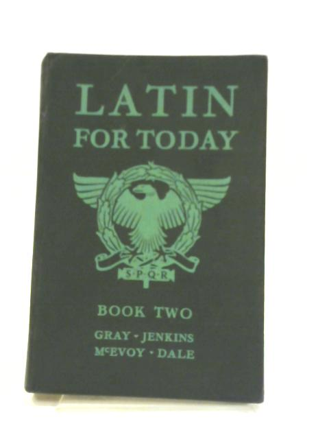 Latin For Today - Book Two By Mason D Gray & Thornton Jenkins