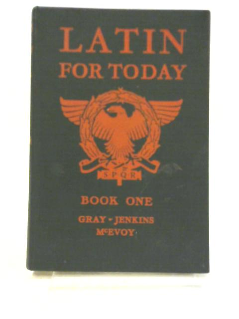 Latin for Today: Book One By Mason D Gray & Thornton Jenkins