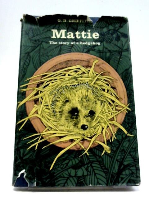 Mattie: The Story of a Hedgehog By G. D. Griffiths | Used ...
