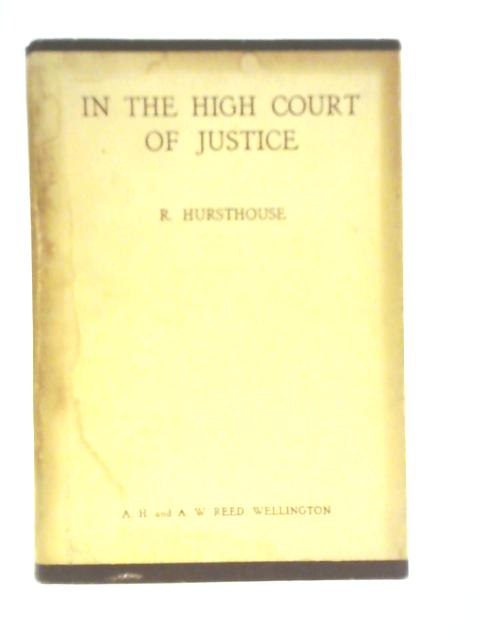 In the High Court of Justice By R. Hursthouse
