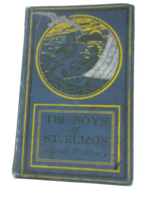 The Boys of St Elmo's By Alfred Thomas Story
