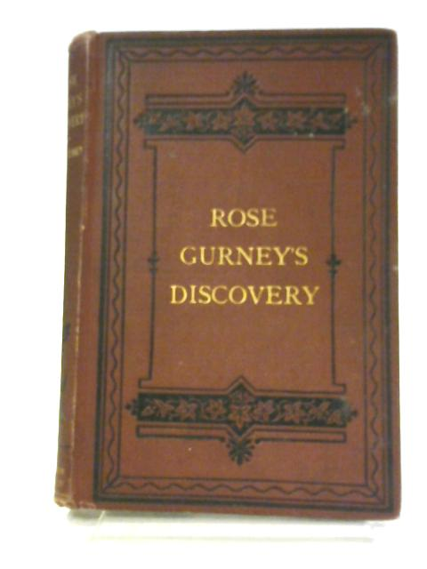 Rose Gurney's Discovery By Mrs G. S. Reaney