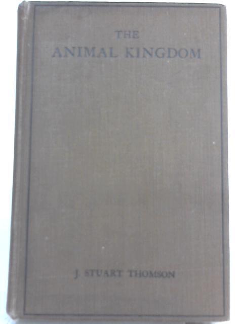 The Animal Kingdom By J. Stuart Thomson