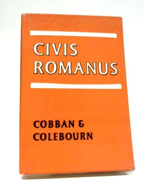 Civis Romanus- A Reader For The First Two Years Of Latin By Colebourn, Cobban