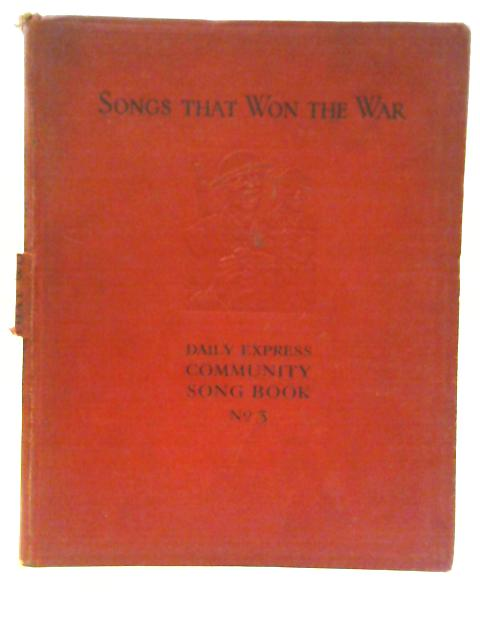 "Songs That Won The War ""Daily Express"" Community Song Book. No 3. By Various"