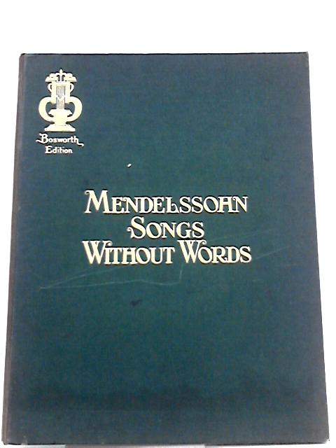 Songs Without Words By F. Mendelssohn-Bartholdy
