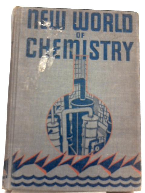 New World of Chemistry, Science in the Service of Man By Bernard Jaffe