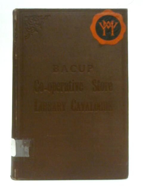 Catalogue of the Library of the Bacup Co-operative Store Limited - Part II By Anon