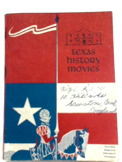Texas History Movies By Jack Patton