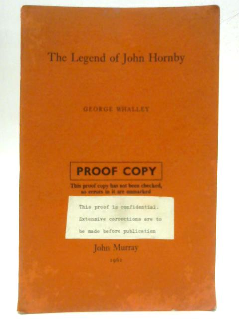 The Legend of John Hornby (Proof Copy) By George Whalley