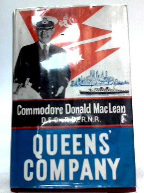 Queens' Company By Commodore Donald MacLean