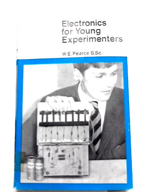 Electronics for Young Experimenters By William Edward Pearce